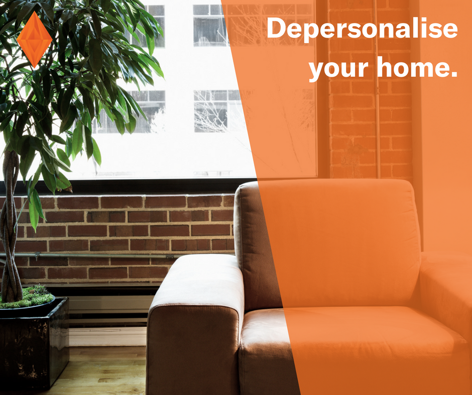 Depersonalise your home.