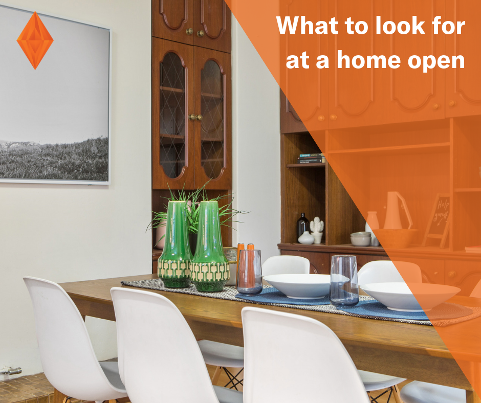 What should you be looking for at a home open?